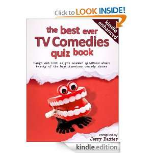 The Best Ever TV Comedies Quiz Book Jerry Baxter  Kindle