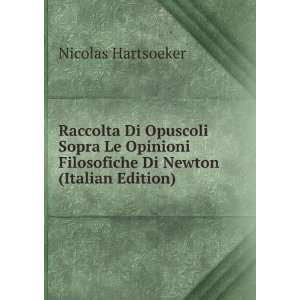 Raccolta Di Opuscoli Sopra Le Opinioni Filosofiche Di Newton (Italian