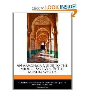 East Vol. 2: The Muslim World (9781241003982): Olivia Atelier: Books