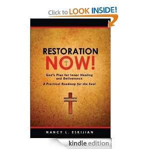 Restoration NOW! Gods Plan for Inner Healing and Deliverance: Nancy L