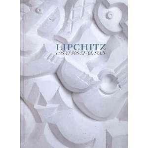 Lipchitz: Los Yesos En El Ivam (9788448242510): Consuelo