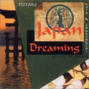 Japan Dreaming Music of Japan Koto & Shakuhachi Music