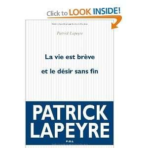 brève et le désir sans fin (9782818006054): Patrick Lapeyre: Books