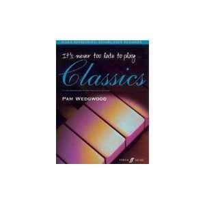 Its Never Too Late to Play Classics (Piano Method)  Books