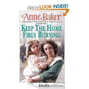 Keep The Home Fires Burning eBook: Anne Baker: Kindle
