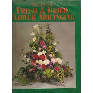 Sam Sam Art of Fresh & Dried Flower Arranging, e Mary