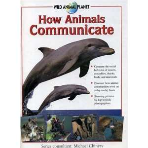 How Animals Communicate Wild Animal Planet (9780754810865