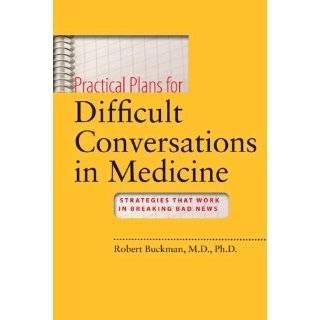 Conversations in Medicine Strategies That Work in Breaking Bad News