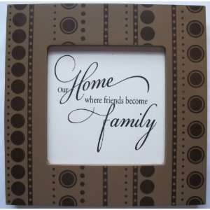 Pattern) (Our home, where friends become family.): Everything Else