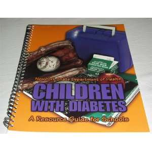 Children with Diabetes A Resource Guide for Schools NY State Dept