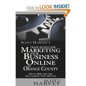 Scott Harveys Trade Secrets for Marketing Your Business