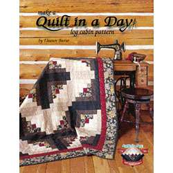 Make a Quilt in a Day Log Cabin Pattern Book