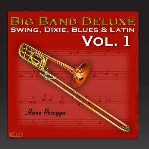 Big Band Deluxe (Swing, Dixie, Blues & Latin Vol. 1) Hans