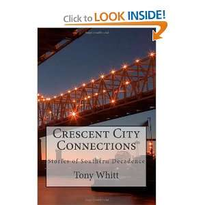 Crescent City Connections: Stories of Southern Decadence and over one