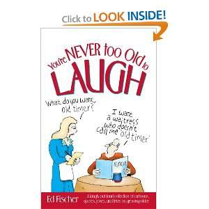 quotes, jokes, and trivia on growing older (9781451670493) Ed Fischer