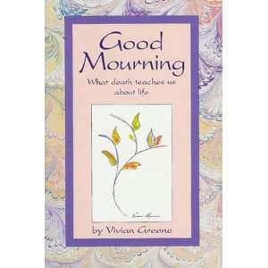 What death teaches us about life (9781881521006): Vivian Greene: Books