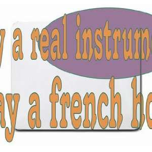 play a real instrument Play a french horn Mousepad