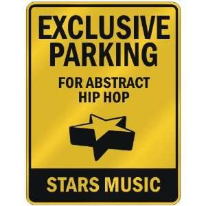 EXCLUSIVE PARKING  FOR ABSTRACT HIP HOP STARS  PARKING