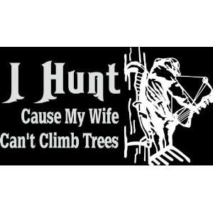 CLIMB TREES die cut decal sticker hunter hunting deer duck bow gun