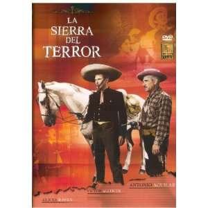 La Sierra del Terror Antonio Aguilar; Alicia Raven