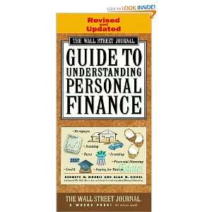 WALL STREET JOURNAL GUIDE TO UNDERSTANDING PERSONAL FINANCE Revised