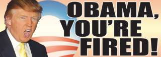 Funny Anti Obama Donald Trump Your Fired Bumper Sticker