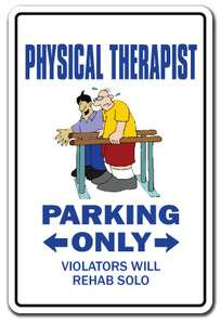 PHYSICAL THERAPIST ~Sign~ parking therapy rehab PT funny gag gift