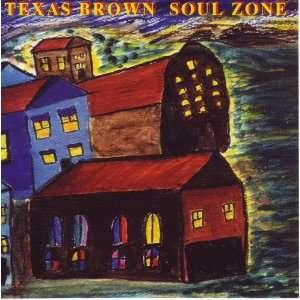 Soul Zone: Texas Brown: Music