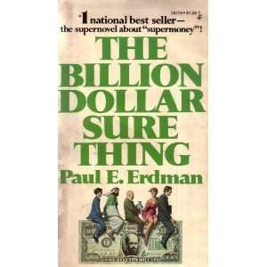 The Billion Dollar Sure Thing (9781787261501): Paul E. Erdman: Books