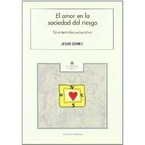 El Amor en la Sociedad del Riesgo (Spanish Edition