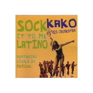 SOCK IT TO ME LATINO: KAKO & HIS ORCHESTRA: Music