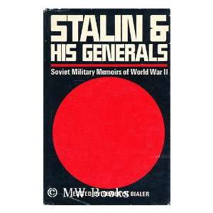 Stalin and His Generals Soviet Military Memoirs of World