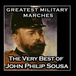 Greatest Military Marches   The Very Best of John Philip