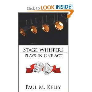 Stage Whispers Plays in One Act (9781438929279) Paul M