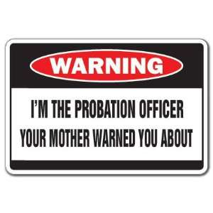 THE PROBATION OFFICER  Warning Sign  mother parole Everything Else