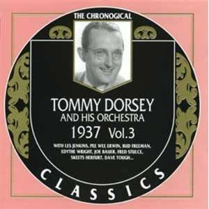 Tommy Dorsey 1937 Vol 3 Tommy Dorsey & His Orchestra