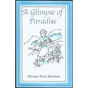 A Glimpse of Paradise: Miriam Roza Bensman: Books