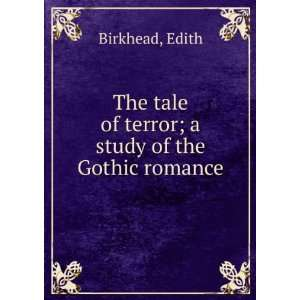 The tale of terror; a study of the Gothic romance. by
