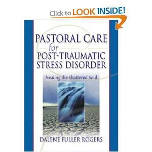 Pastoral Care for Post Traumatic Stress Disorder: Healing
