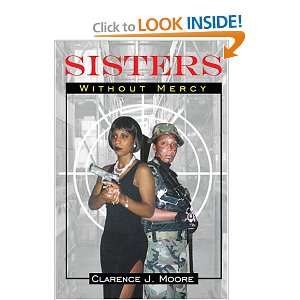 Sisters Without Mercy (9781600020346): Clarence J. Moore