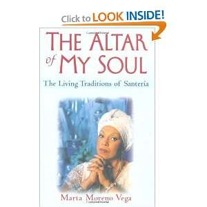 Start reading The Altar of My Soul The Living Traditions of Santeria