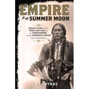 [EMPIRE OF THE SUMMER MOON BY Gwynne, S. C.]Empire of the