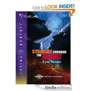 Straight Through the Heart (Silhouette Intimate Moments) LYN STONE