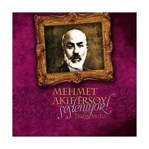 Mehmet Akif Ersoy Sesleniyor Erkan Mutlu Music
