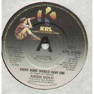 ANGIE GOLD   EVERY HOME SHOULD HAVE ONE   7 VINYL / 45