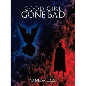 Good Girl Gone Bad (9781449065744): Vanessa Daze: Books