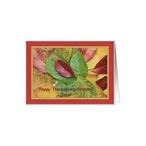 Happy Thanksgiving birthday card fall foliage sister Card