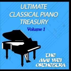 Ultimate Classical Piano Treasury Vol. 1 The Mai Wei Orchestra Music