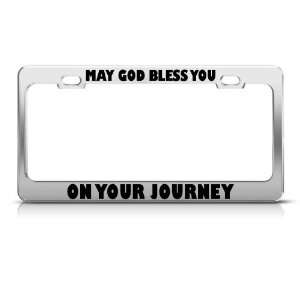 May God Bless You On Your Journey license plate frame