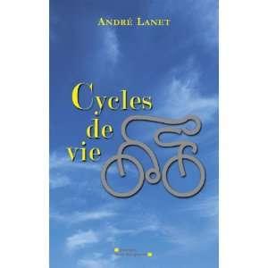 cycles de vie (9782917165119): André Lanet: Books